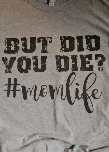 But Did You Die #momlife