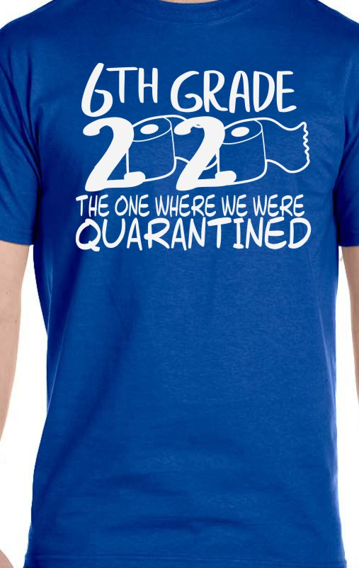 Rock Creek 6th Grade 2020 the One we Were Quarantined T-Shirt Adult Size
