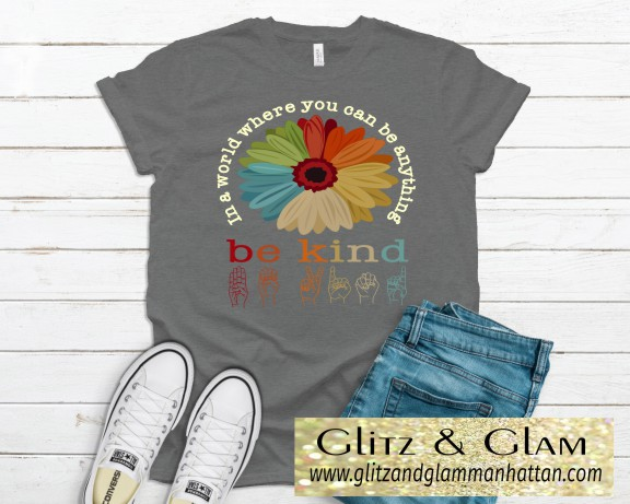 In a World Where You Can Be Anything Be Kind with Sign Language T-Shirt