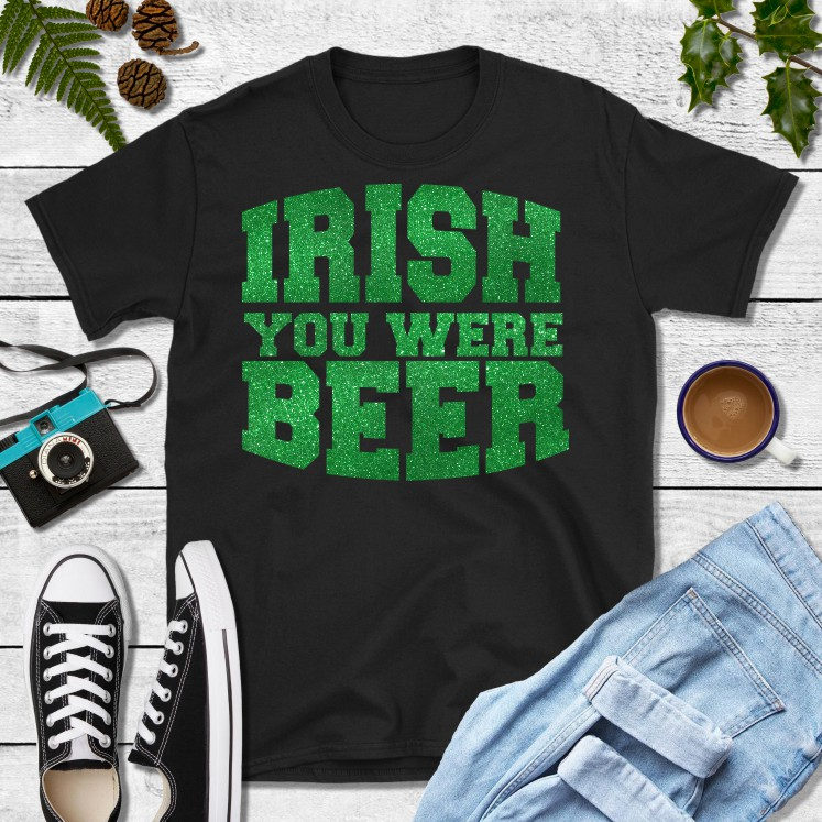 Irish You Were Beer in Glitter