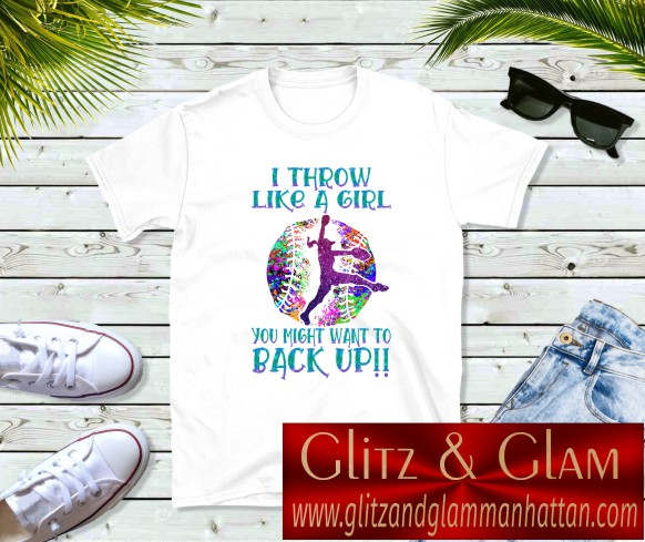 I Throw Like a Girl You Might Want to Back Up T-Shirt